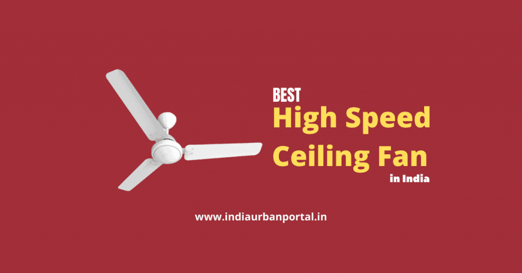 Best High Speed Ceiling Fan in India Review