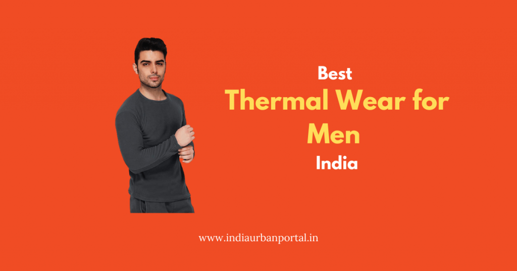 10 Best Thermal Wear for Men in India 2021 Review