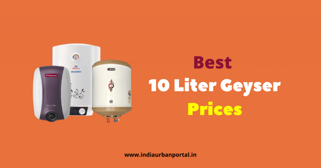 Best 10 Liter Geyser Prices in India Review 2021