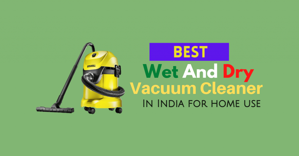 Best Wet And Dry Vacuum Cleaner In India