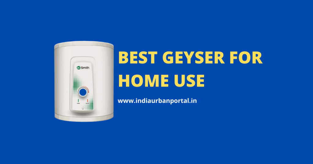 7 Best Geyser for Home Use 2021 Expert Review