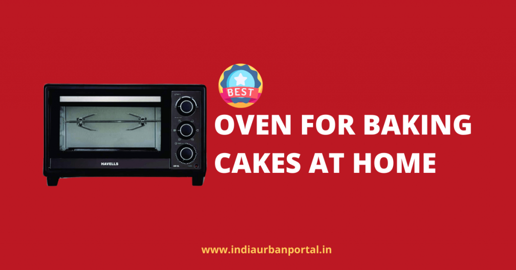 Best Oven for Baking Cakes at Home